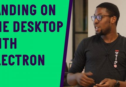 Landing On The Desktop with Electron